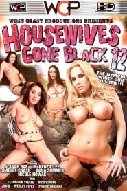 Housewives Gone Black 12 watch full porn