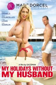 My Holidays Without My Husband watch full porn